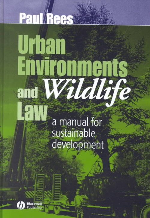 Urban Environments and Wildlife Law - a Manual for Sustainable Development