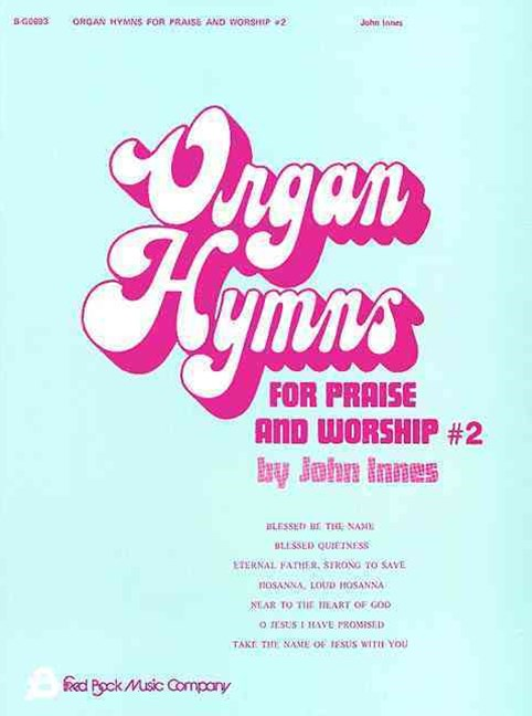 Organ Hymns for Praise and Worship