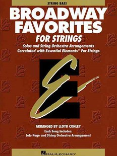 Essential Elements Broadway Favorites for Strings by Lloyd Conley (9780634018565) - PaperBack - Entertainment Music Technique