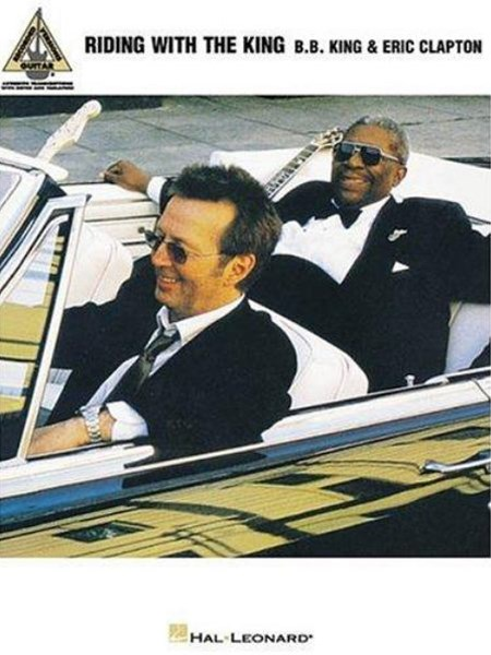 B. B. King and Eric Clapton - Riding with the King