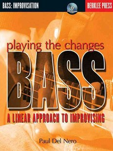 Playing the Changes Bass by Paul Del Nero, Jonathan Feist (9780634022227) - PaperBack - Entertainment Music General