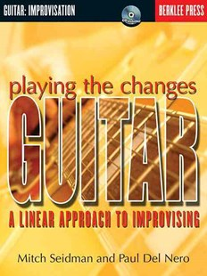 Playing the Changes: Guitar by Paul Del Nero, Mitch Seidman, Jonathan Feist (9780634022234) - PaperBack - Entertainment Music Technique