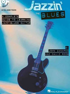 Jazzin' the Blues - A Complete Guide to Learning the Jazz-Blues Guitar by John Ganapes, David Roos (9780634027369) - Multiple-item retail product - Entertainment Music General