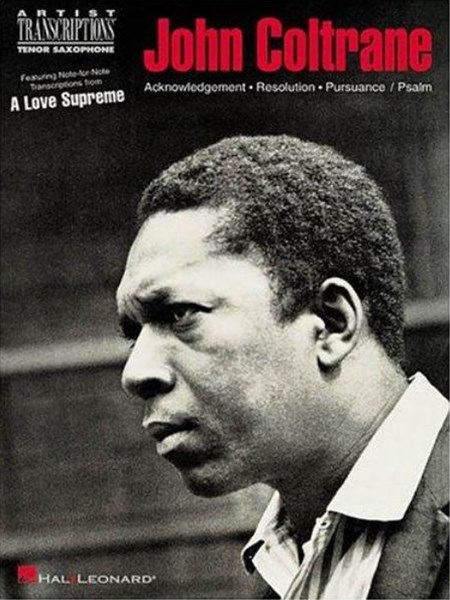 John Coltrane: A Love Supreme: Tenor Sax