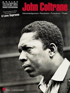 John Coltrane: A Love Supreme: Tenor Sax by John Coltrane, John Coltrane (9780634038877) - PaperBack - Entertainment Music General