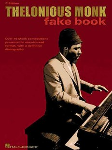Thelonious Monk Fake Book by Thelonious Monk, Don Sickler, Steve Cardenas, Thelonious Monk (9780634039188) - PaperBack - Entertainment Music General