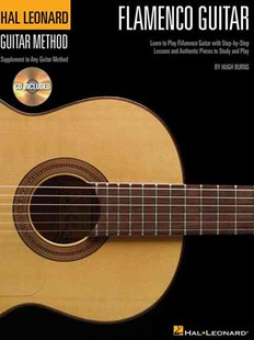 Hal Leonard Flamenco Guitar Method (book and Cd) by Hugh Burns (9780634088155) - PaperBack - Entertainment Music Technique