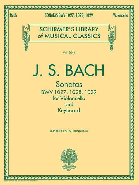 Sonatas for Cello and Keyboard BWV 1027, 1028 1029