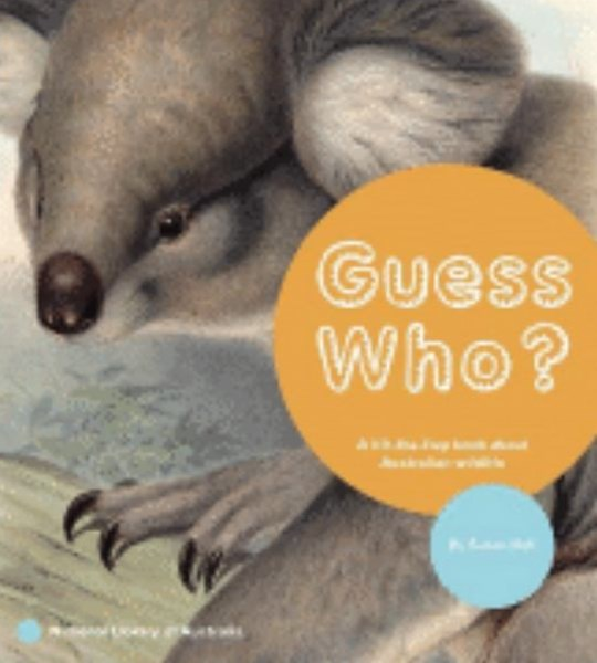 Guess Who? A Lift-the-Flap Book about Australian Wildlife