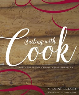 Sailing with Cook by Suzanne Rickard, Peter Cochrane (9780642277770) - HardCover - Biographies General Biographies