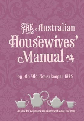 The Australian Housewives Manual