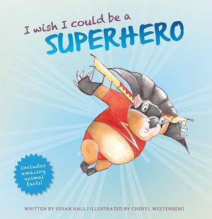 I Wish I Could Be a Superhero by Susan Hall, Cheryl Westenberg (9780642278890) - PaperBack - Picture Books