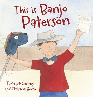 This is Banjo Paterson by Tania McCartney, Christina Booth (9780642278982) - HardCover - Non-Fiction History