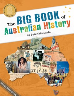 The Big Book of Australian History by Peter Macinnis (9780642279026) - PaperBack - Non-Fiction History