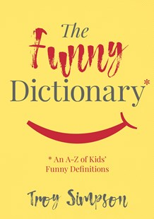 The Funny Dictionary by Troy Simpson (9780642279286) - PaperBack - Humour General Humour