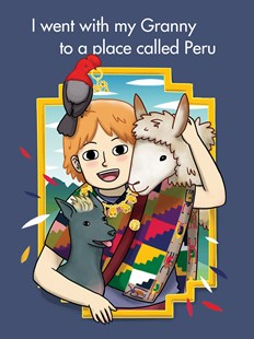 I went with my Granny to a place called Peru by Jane Glasson, Suzie Campbell, Alice Carroll (9780642334442) - HardCover - Art & Architecture