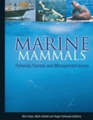 Marine Mammals: Fisheries, Tourism and Management Issues