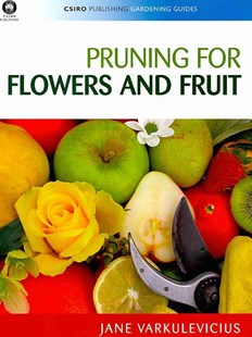 Pruning for Flowers and Fruit by Jane Varkulevicius (9780643095762) - PaperBack - Home & Garden Agriculture