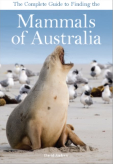 (ebook) Complete Guide to Finding the Mammals of Australia