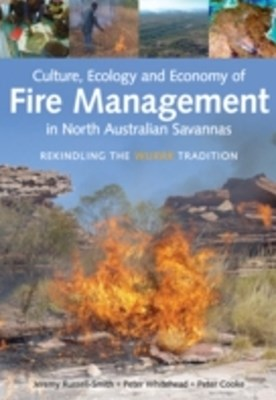 (ebook) Culture, Ecology and Economy of Fire Management in North Australian Savannas