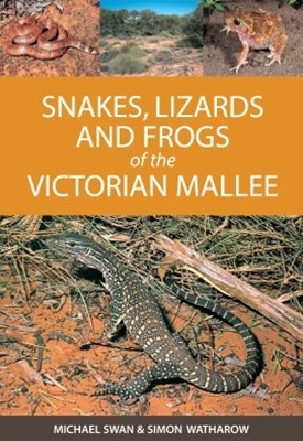 (ebook) Snakes, Lizards and Frogs of the Victorian Mallee