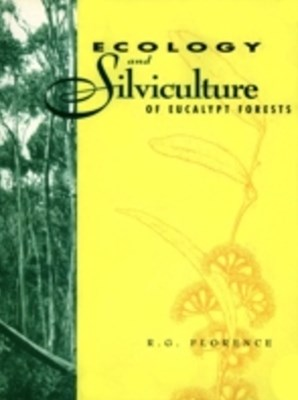 (ebook) Ecology and Silviculture of Eucalypt Forests