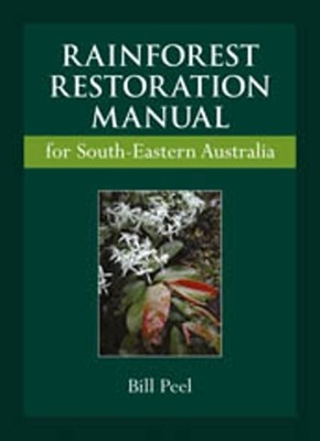 (ebook) Rainforest Restoration Manual for South-Eastern Australia