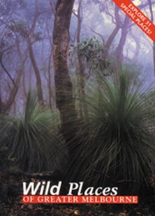 (ebook) Wild Places of Greater Melbourne - Business & Finance Organisation & Operations