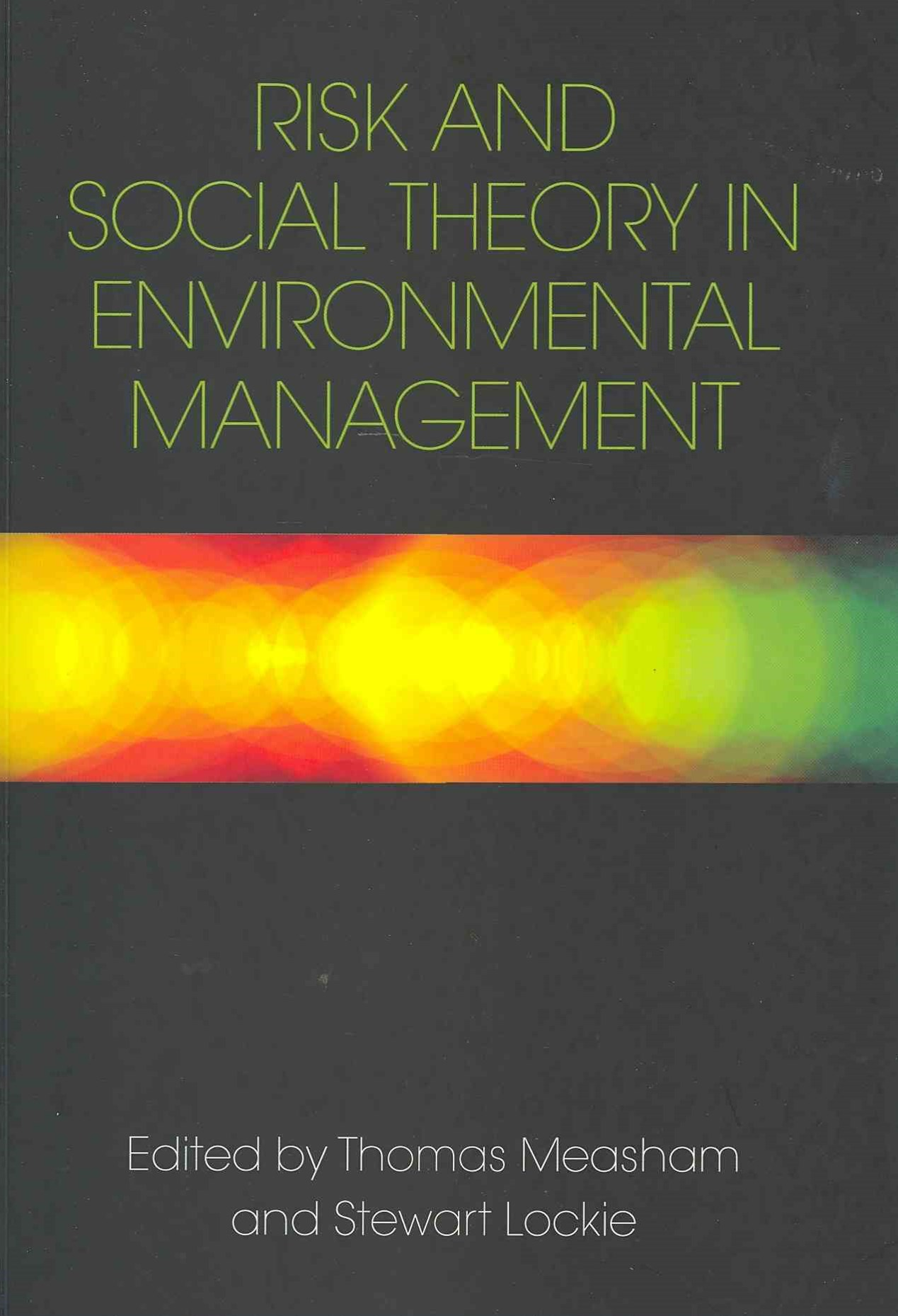 Risk and Social Theory in Environmental Management