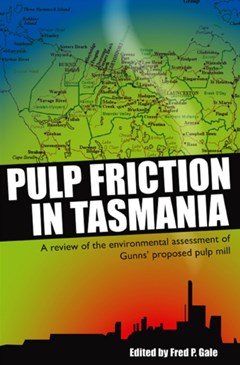 Pulp Friction in Tasmania: A Review of the Environmental Assessment of Gunns