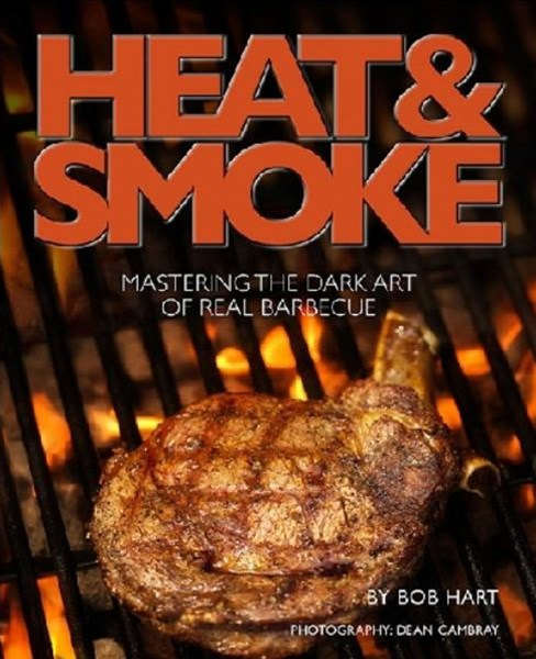 Heat and Smoke: Mastering the Dark Art of Real Barbecue