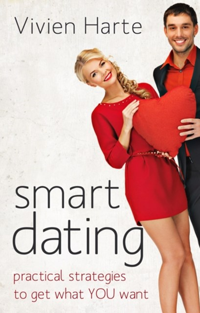 Smart Dating: practical strategies to get what YOU want