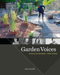 Garden Voices by Anne Latreille (9780646905204) - HardCover - Art & Architecture Architecture