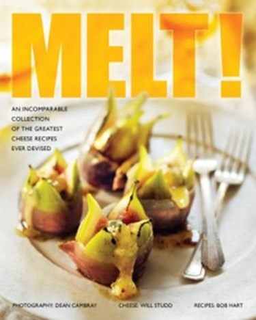 Melt! An Incomparable Collection of the Greatest Cheese Recipes Ever Devised