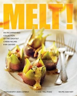 Melt! An Incomparable Collection of the Greatest Cheese Recipes Ever Devised by STUDD WILL, HART BOB, CAMBRAY DEAN, Will Studd, Dean Cambray (9780646922133) - PaperBack - Cooking Cooking Reference