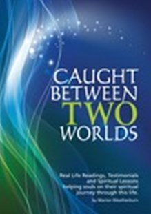 Caught Between Two Worlds by Marion Weatherburn, Josh Champion (9780646963839) - PaperBack - Health & Wellbeing Mindfulness