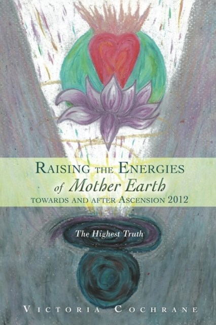 (ebook) Raising the Energies of Mother Earth Before and After Ascension
