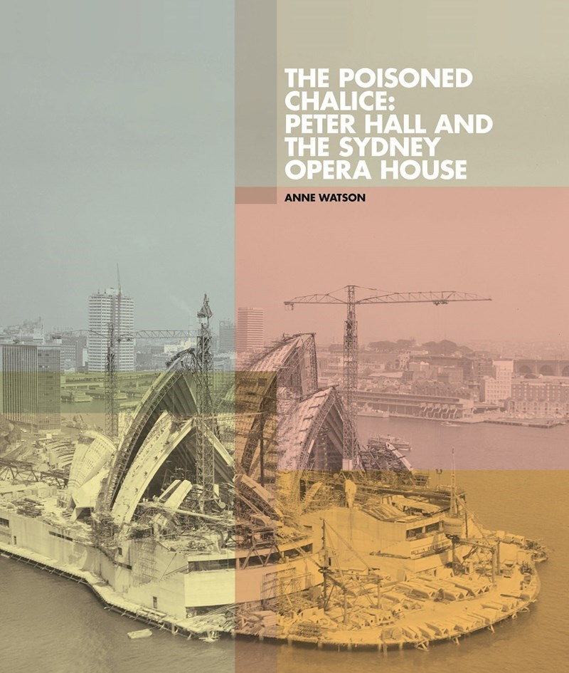 Poisoned Chalice: Peter Hall and the Sydney Opera House