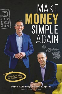 Make Money Simple Again by Ben Kingsley, Bryce Holdaway (9780648294122) - PaperBack - Business & Finance Finance & investing