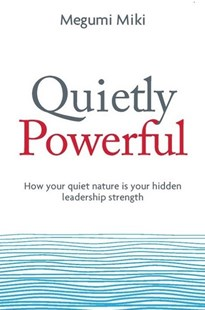 Quietly Powerful by Megumi Miki (9780648515951) - PaperBack - Business & Finance Business Communication
