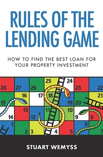 Rules of the Lending Game by Stuart Wemyss (9780648662655) - PaperBack - Business & Finance Finance & investing