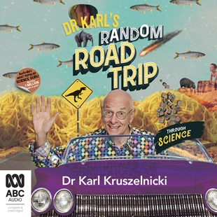 Dr Karl's Random Road Trip Through Science - Science & Technology Mathematics