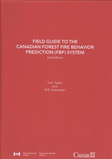 Field Guide to the Canadian Forest Fire Behavior Prediction System by Taylor, S. W./ Alexander, M. E., M. E. Alexander (9780660043333) - HardCover - Science & Technology Engineering