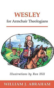 Wesley for Armchair Theologians by William J. Abraham, Ron Hill, Ron Hill (9780664226213) - PaperBack - Humour General Humour