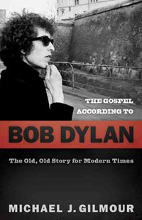 The Gospel According to Bob Dylan by Michael J. Gilmour (9780664232078) - PaperBack - Biographies Entertainment