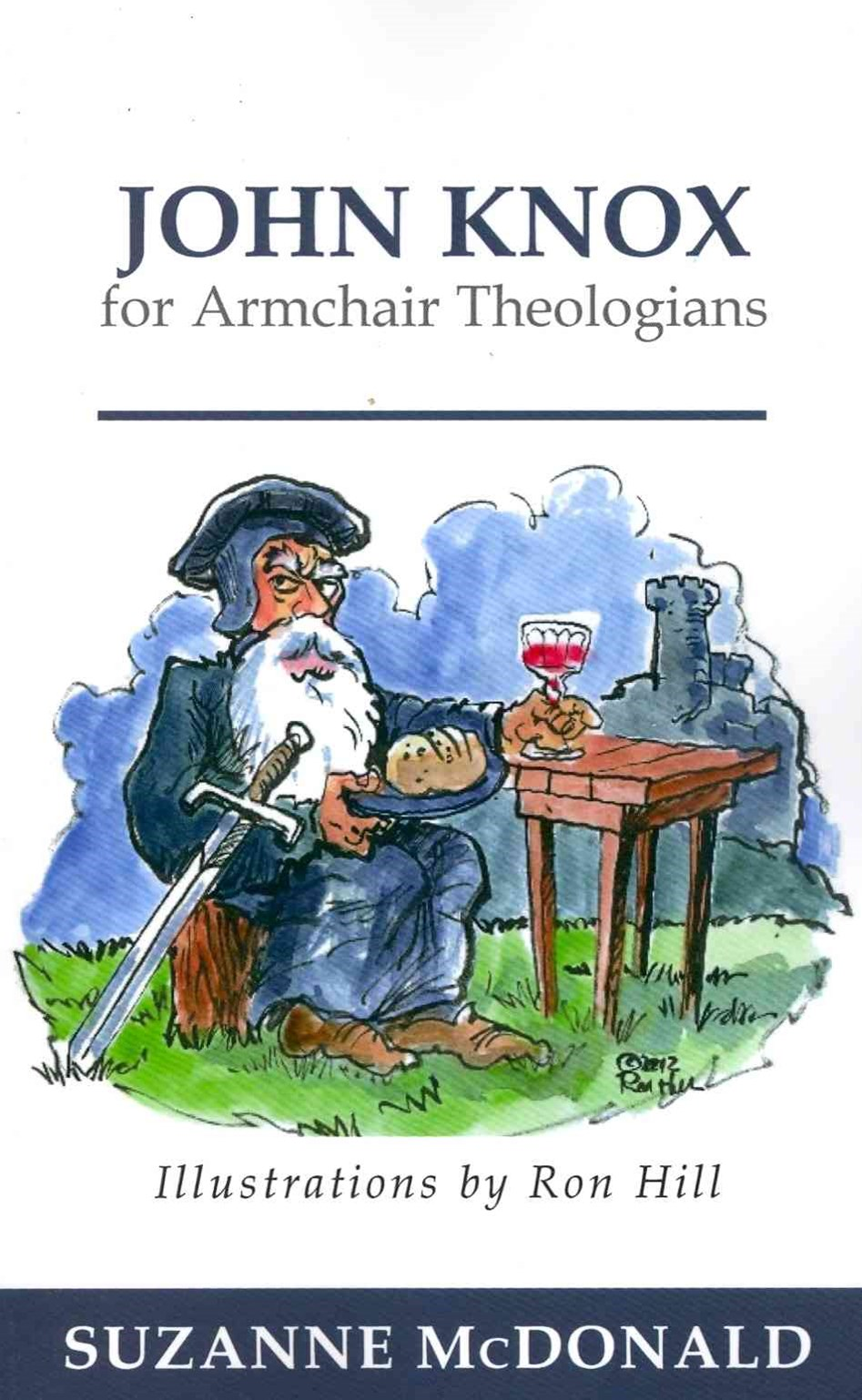 John Knox for Armchair Theologians