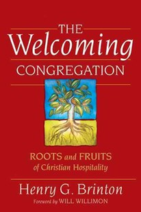 The Welcoming Congregation by Henry G. Brinton, William H. Willimon (9780664237004) - PaperBack - Cooking