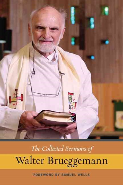The Collected Sermons of Walter Brueggemann