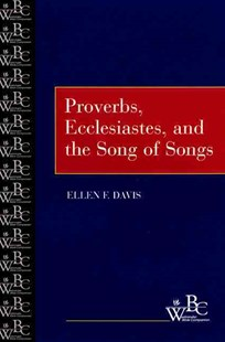 Proverbs, Ecclesiastes and the Song of Songs by Ellen F. Davis, Ellen F. Davis (9780664255220) - PaperBack - Religion & Spirituality Christianity