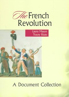 The French Revolution : A Document Collection by Laura Mason, Tracey Rizzo, Tracey Rizzo (9780669417807) - PaperBack - Education Teaching Guides